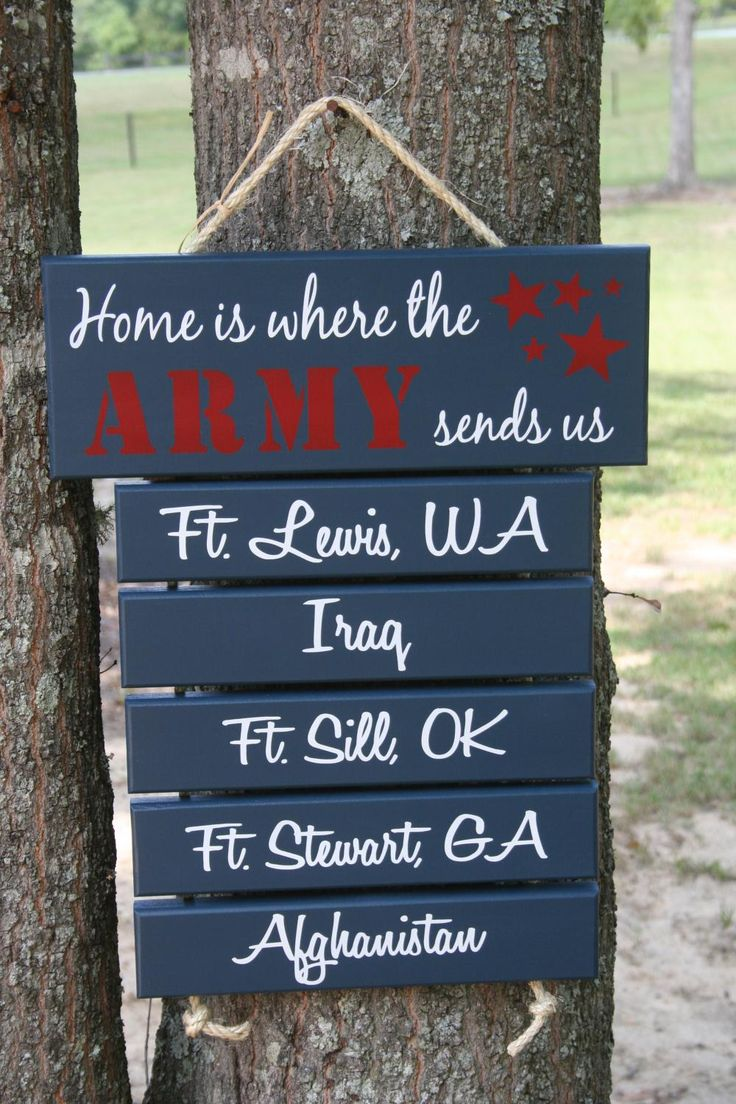 Home is Where the Army Sends Us...I so need to make this for my daughter who is in the Army!