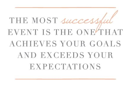 The most successful event is the one that achieves your