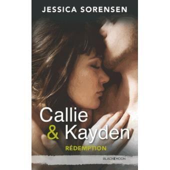 Callie et Kayden - Tome 2 - Redemption - Jessica Sorensen - broché - Livre ou ebook - Fnac.com