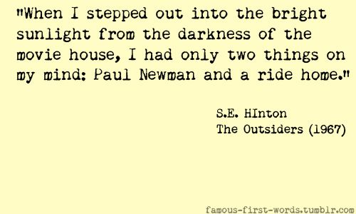 THE OUTSIDER Quotes | Filed under Books The Outsiders quote Famous First Words S.E. Hinton