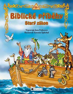 Biblické příběhy – Starý zákon   www.fragment.cz