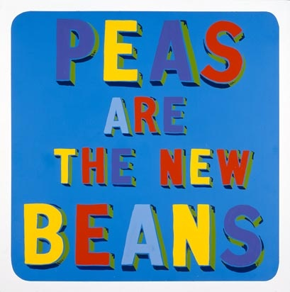 Peas Are the New Beans by Bob and Roberta Smith. Government Art Collection.
