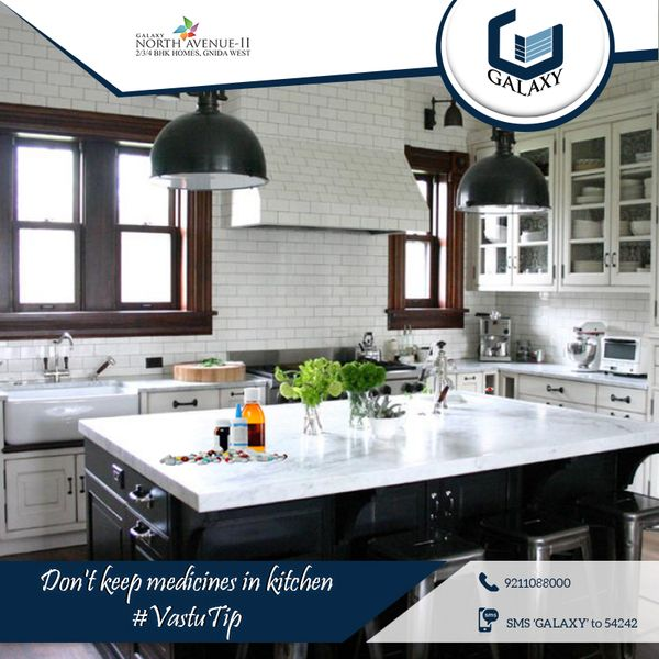 Proof your kitchen against all evils. You can do so by keeping medicines away from the kitchen. This is because a kitchen indicates health and happiness, and medicines indicate otherwise..#GalaxyGroup  #LuxuriousResidential #GalaxyVega #GalaxyApartment #CommercialProject #ResidentialProject #GalaxyRoyale #GalaxyGreenArcadeInnoida