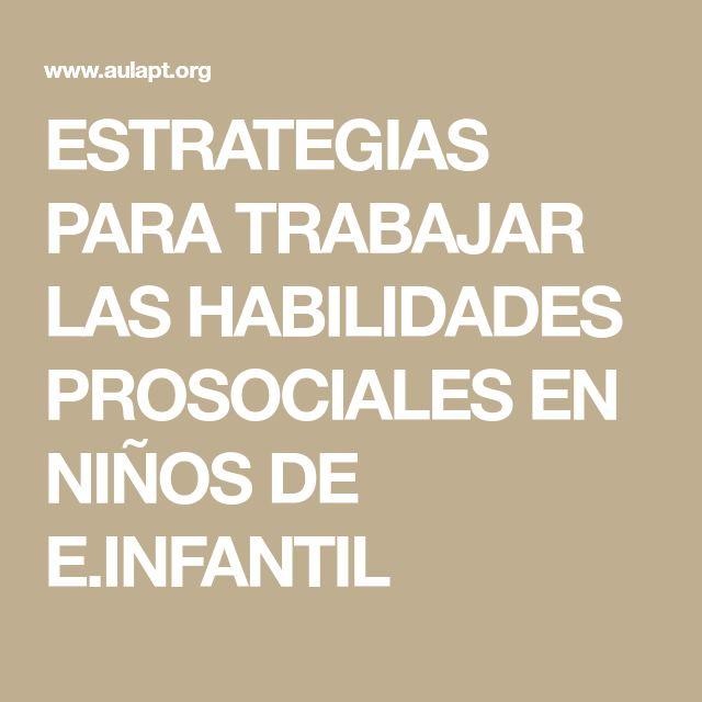 ESTRATEGIAS PARA TRABAJAR LAS HABILIDADES PROSOCIALES EN NIÑOS DE E.INFANTIL