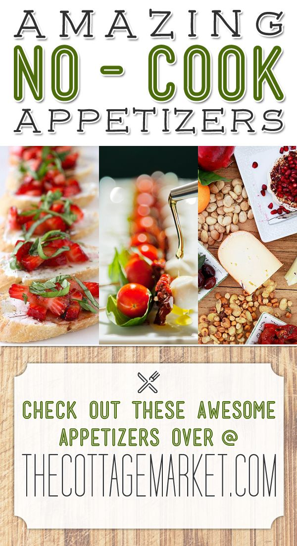 Amazing NO-Cook Appetizers 15 FAST & EASY Delicious appetizer that will amaze your family and friends!