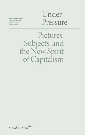 Sternberg Press - Daniel Birnbaum, Isabelle Graw, Institut für Kunstkritik, Frankfurt am Main