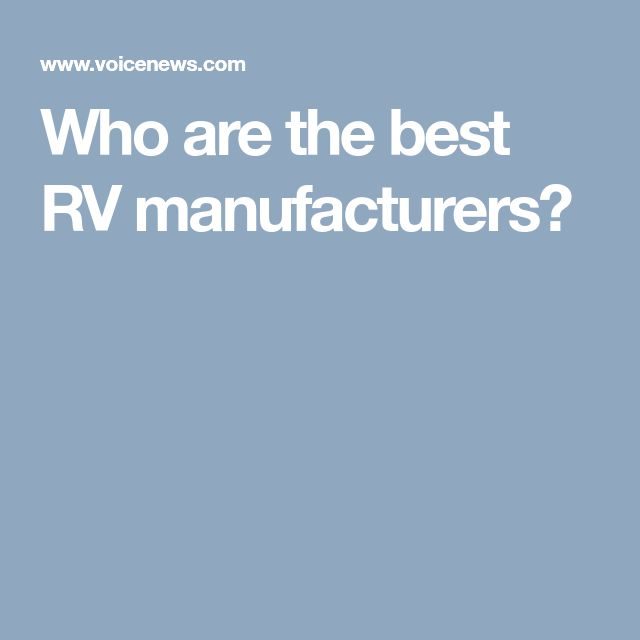 Who are the best RV manufacturers?