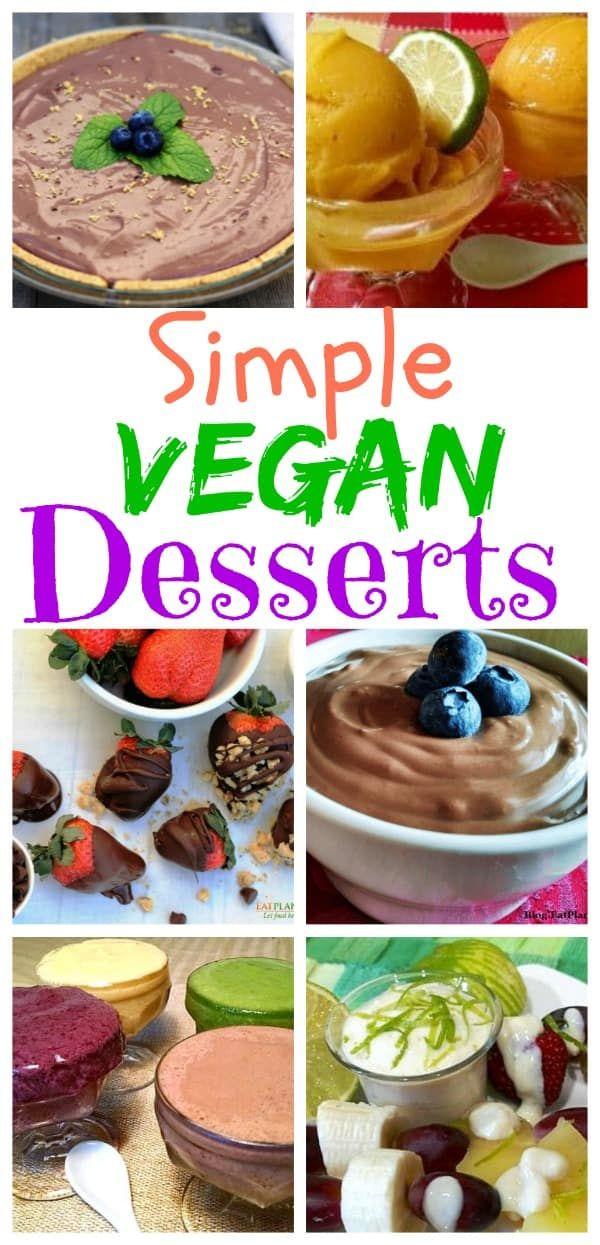Quick Easy Vegan Desserts Easy Vegan Dessert Clean Eating Dessert Recipes Vegan Dessert Recipes