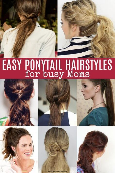Quick And Easy Ponytail Hairstyles For Busy Moms Ponytail
