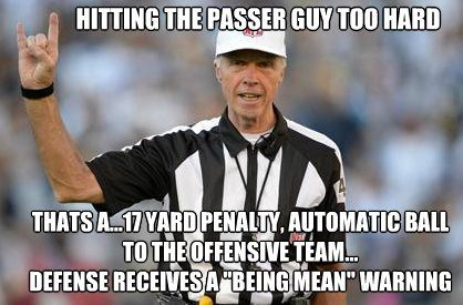 Just about sums up the whole officiating squad in every game....catering to all the pussy ass players who ain't man enough to take an NFL worthy hit (pretty much the entire Steelers team...minus Big Ben)