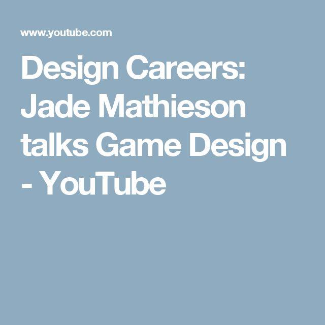 Design Careers: Jade Mathieson talks Game Design - YouTube