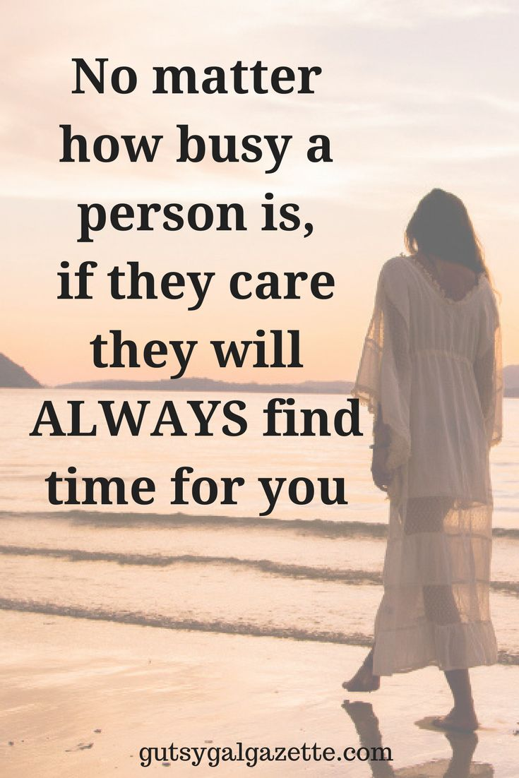 No matter how busy a person is, if they will care they will ALWAYS find time for you. #quote #inspirationalquotes #inspirational