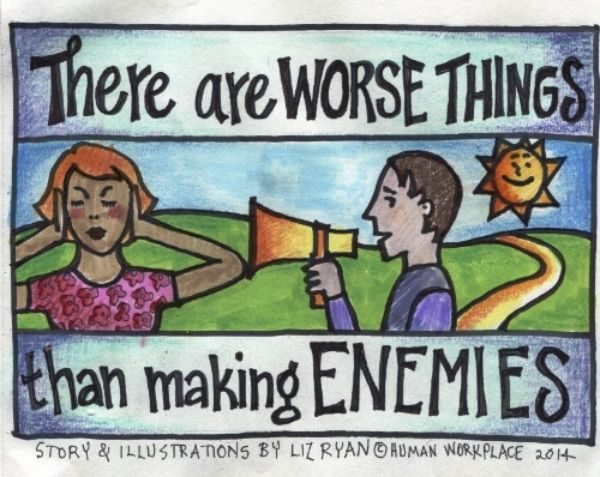 Human Workplace graphic-amen! Follow Liz Ryan on LinkedIn  https://www.linkedin.com/today/post/article/20140622035453-52594-there-are-worse-things-than-making-enemies?trk=nmp_rec_act_article_detail&mc_cid=6a41cd9379&mc_eid=8c9cb71373&_mSplash=1