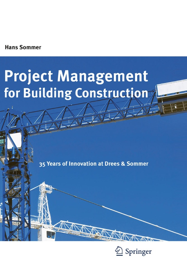 Project Management for Building Construction: 35 Years of Innovation at Drees & Sommer by Hans Sommer
