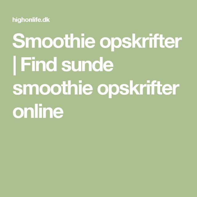 Smoothie opskrifter | Find sunde smoothie opskrifter online