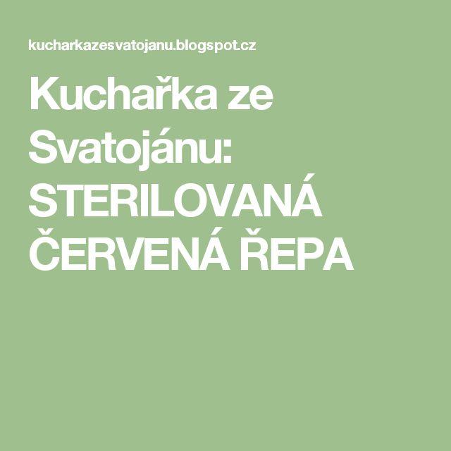 Kuchařka ze Svatojánu: STERILOVANÁ ČERVENÁ ŘEPA