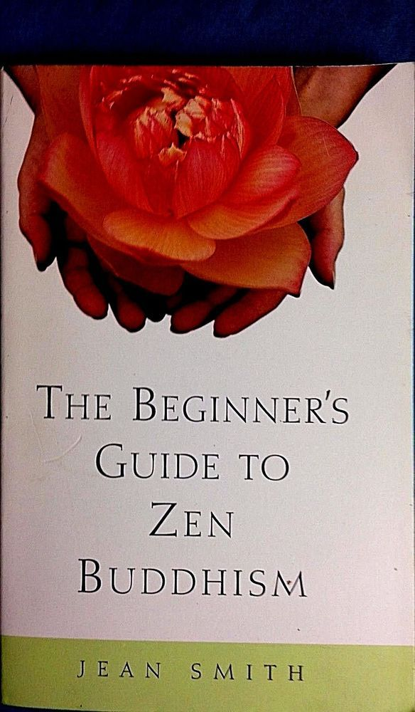 The Beginner's Guide to Zen Buddhism, Jean Smith, metaphysical PB 2000 VG