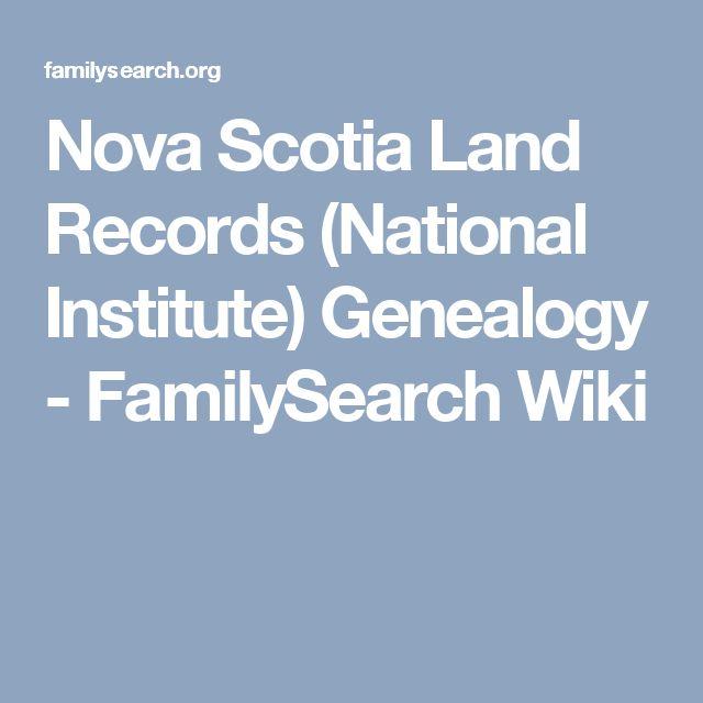 Nova Scotia Land Records (National Institute) Genealogy - FamilySearch Wiki