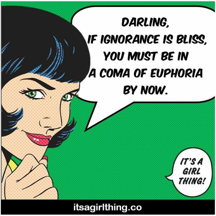 Some words from itsagirlthing.co #darling #ignorance #itsagirlthingco
