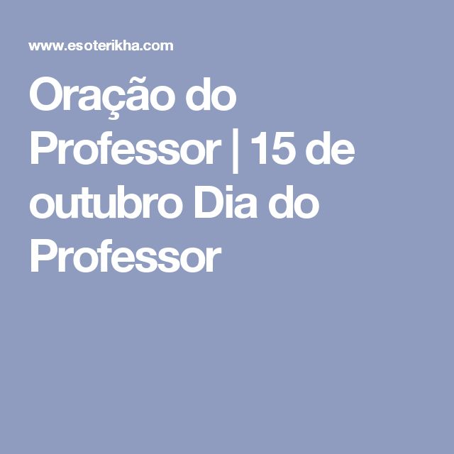 Oração do Professor | 15 de outubro Dia do Professor