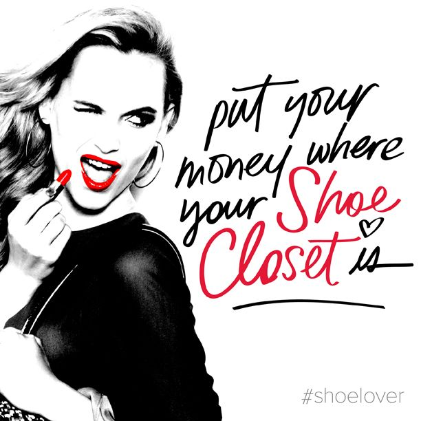 Put your money where your shoe closet is! #DSW #quote #shoelover