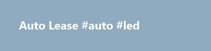 Auto Lease #auto #led http://netherlands.remmont.com/auto-lease-auto-led/  #auto amortization schedule # A Leasing company offers a lease on a $31,500 factory new vehicle for 48 months at 7.25% and asking for monthly payments of $555.68 with no money down (no deposit). The lease buyback (aka the residual ) at the end of the 48 months is $14,000 QUESTION: Is this a fair or reasonable offer? Most lease financing in todays market is nothing more than a loan with monthly payments and monthly…