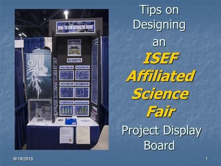 Tips on Designing an ISEF Affiliated Science Fair Project Display Board 4/22/2017.>