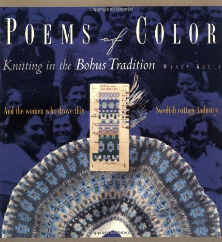 Poems of Color: Knitting in the Bohus Tradition by Wendy Keele,http://www.amazon.com/dp/1883010128/ref=cm_sw_r_pi_dp_L8UEtb1FAF4Z7DTV