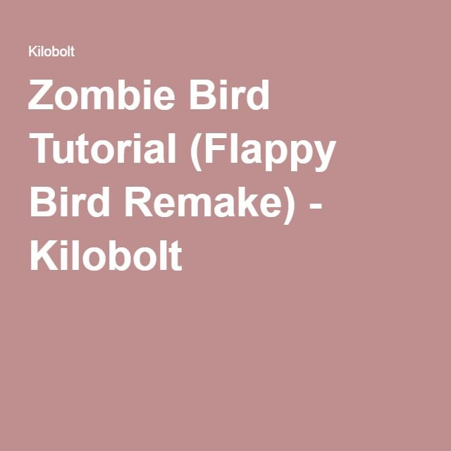 Zombie Bird Tutorial (Flappy Bird Remake) - Kilobolt