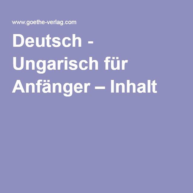 Deutsch - Ungarisch für Anfänger – Inhalt