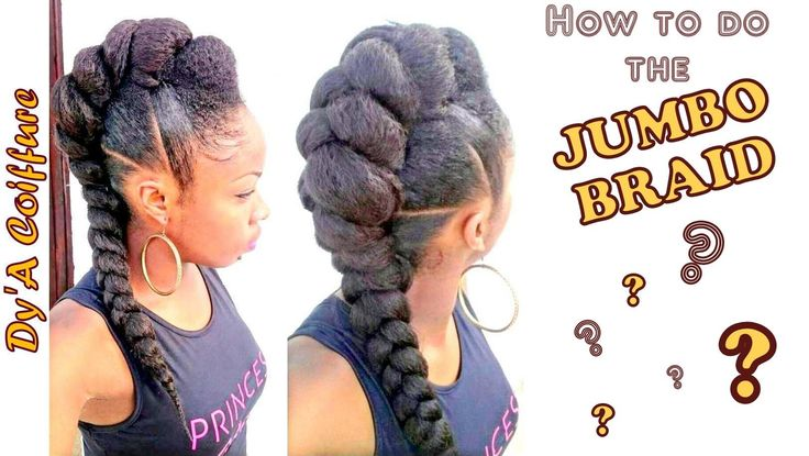 JUMBO BRAID for the mohawk style by Dy'A Coiffure : HOW TO DO ?