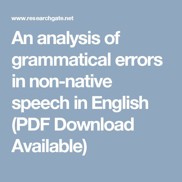 An analysis of grammatical errors in non-native speech in English (PDF Download Available)