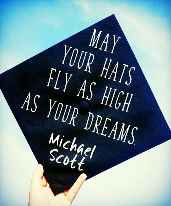 Graduation Cap  The Office Michael Scott Quote  Hats Fly as