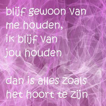 romantische liefde, blijf gewoon van me houden, ik blij van jou houden, dan is alles zoals het hoort te zijn. liefdesgedichten-liefdesgedicht.nl