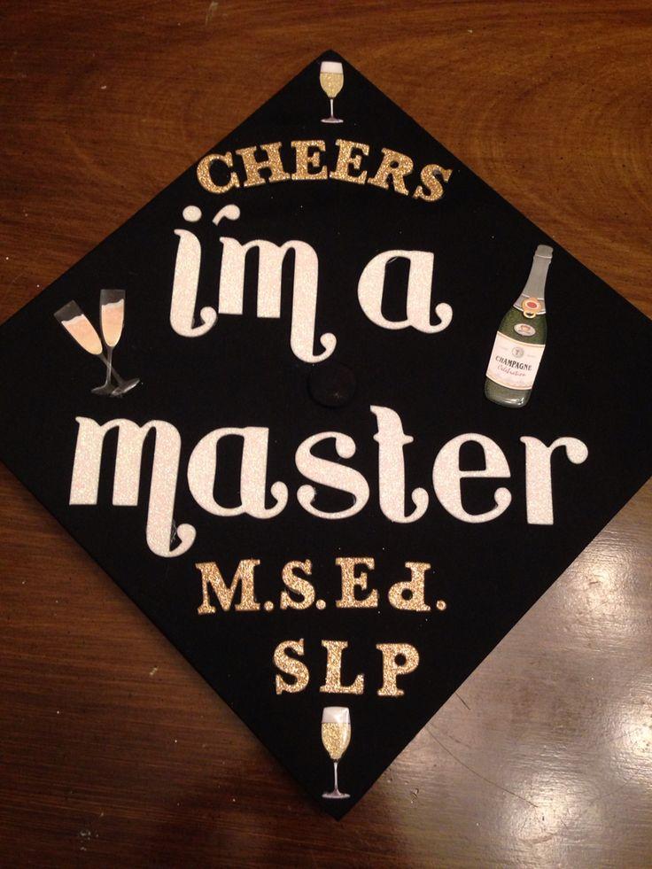 I'm a master graduation cap Slp M.S. Cheers Slp