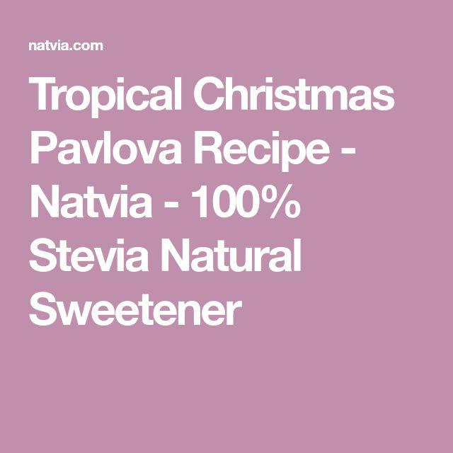 Tropical Christmas Pavlova Recipe - Natvia - 100% Stevia Natural Sweetener