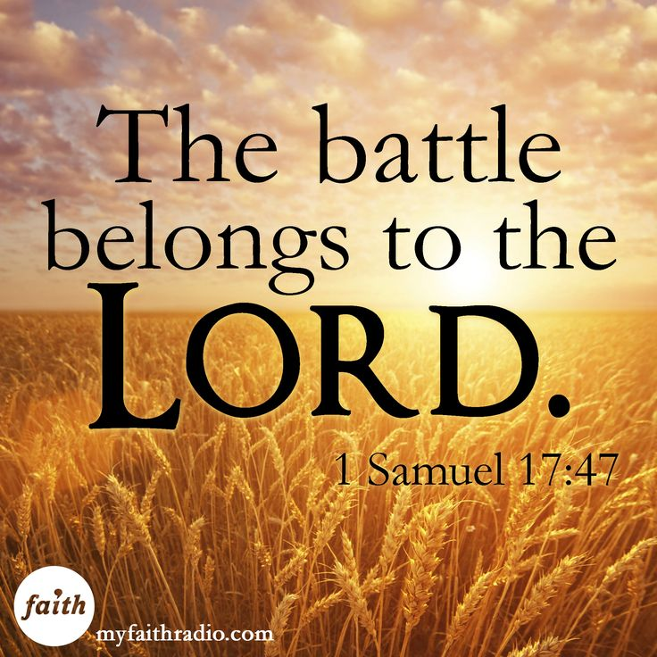The battle belongs to the Lord!