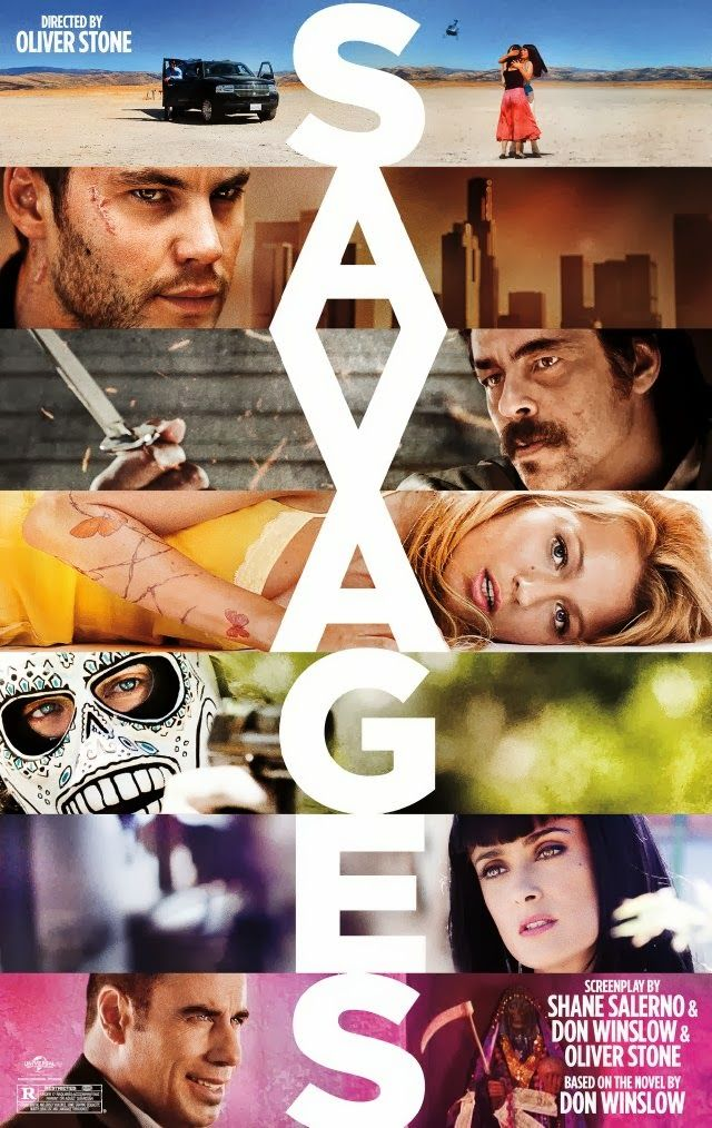 Savages~great movie..had no idea it was a book which i also intend to read
