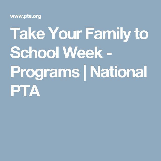 Take Your Family to School Week - Programs   National PTA