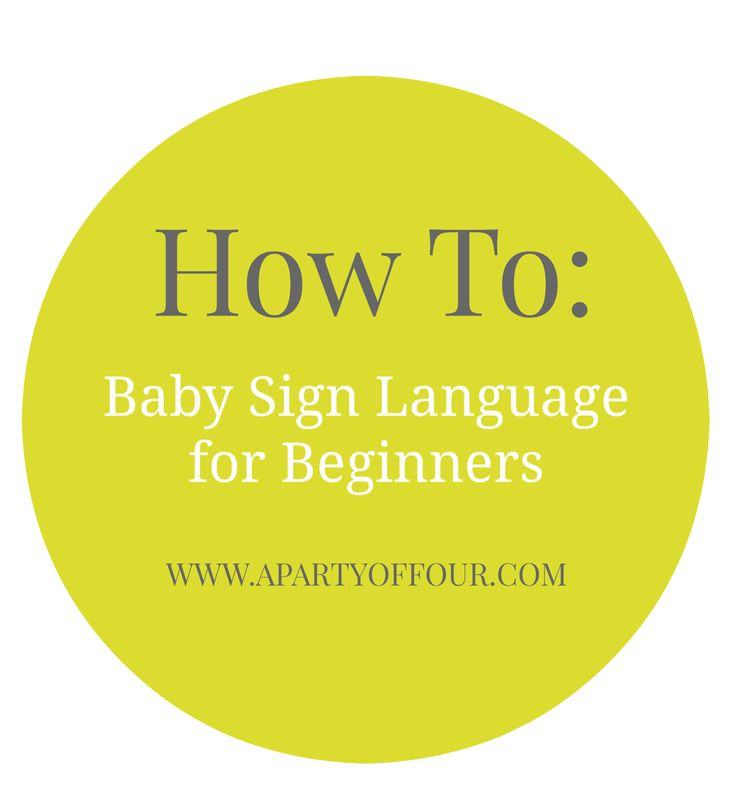 How To: Baby sign language for beginners on www.apartyoffour.com