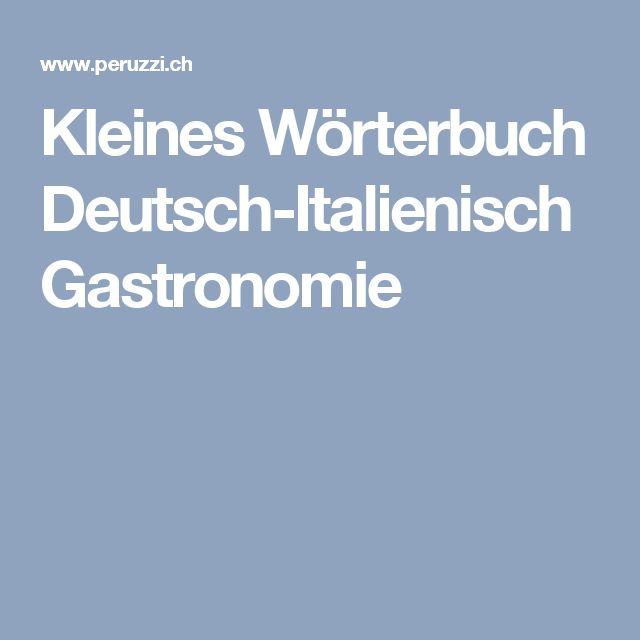 Kleines Wörterbuch Deutsch-Italienisch Gastronomie