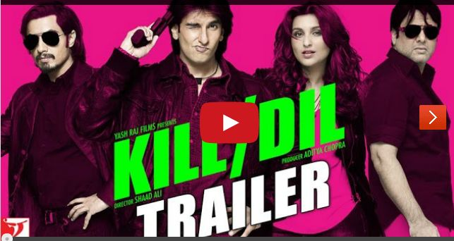 Kill Dil - Trailer - Ranveer Singh | Ali Zafar | Parineeti Chopra | Govinda  Kill Dil Movie Trailer,Kill Dil Official Trailer,Upcoming Movie Trailer,New Release Trailer,New Hindi Movie Trailer,Bollywood Movie Trailers 2014,2014 Trailer,New Movie Trailers,2014 Movie Trailer,Bollywood Trailer,Ranveer Singh,Parineeti Chopra,Ali Zafar,Full Movie,Hindi,Hindi Movie Trailer,Govinda,Bang Bang,Happy New Year Full Movie,Manwa Laaga Full Song,Meherbaan Song,PK Movie,Bang Bang Full Songs,Tu Meri ...