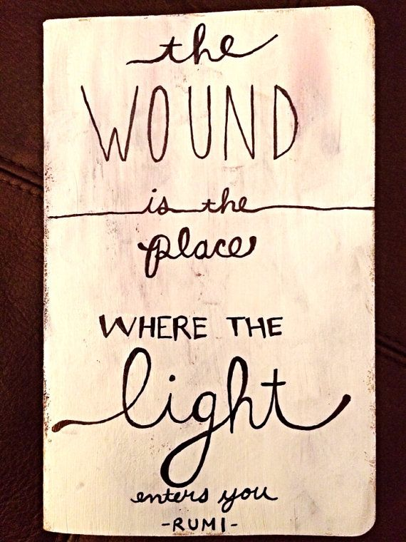 The wound is the place where the light enters you ~ Rumi #quote #wisewords drawn into a Moleskine Notebook: