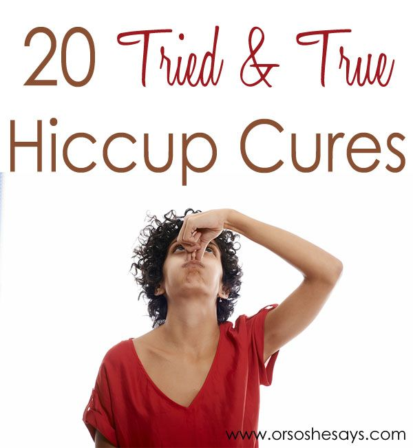 20 Tried & True Hiccup Cures - Or so she says...