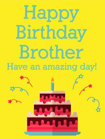 Have an Amazing Day! Happy Birthday Card for Brother: Brothers are built-in best friends, protectors, and playmates. If you want to let your brother know how much he means to you, send him a fun Happy Birthday card on his special day! The bright colors, yummy cake, and colorful fireworks will be a great gift and celebration for his birthday. Wish your brother an amazing birthday by sending this birthday card today!