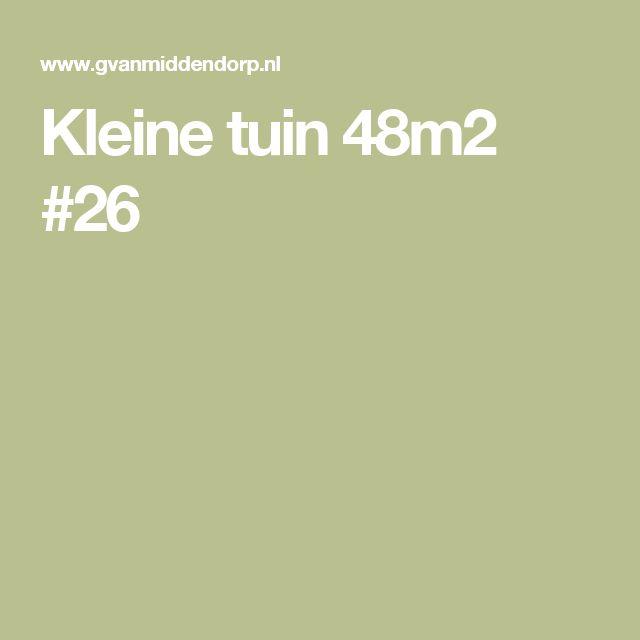 Kleine tuin 48m2 #26