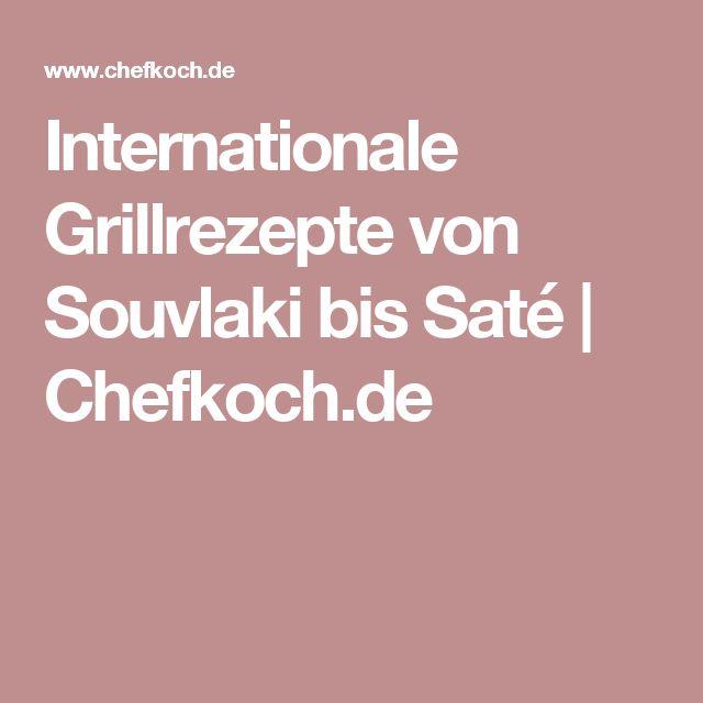 Internationale Grillrezepte von Souvlaki bis Saté   Chefkoch.de