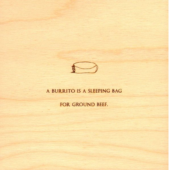 Mitch Hedberg Jokes Etched in Wood....oh yes.: Mitch Hedberg Quotes, Sleeping Bags, Mitch Hedberg Ben, Burrito Wrapper Jodirose, Andere Context, Artist Kiersten