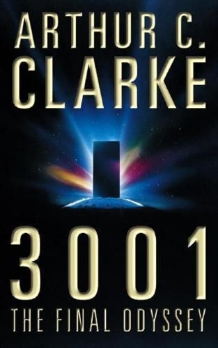 3001 : The Final Odyssey, The Space Odyssey Series by Arthur C. Clarke, 97805860