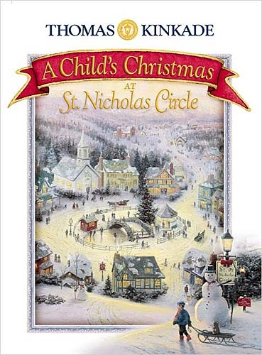 A Child's Christmas at St. Nicholas Circle, by Douglas Kaine McKelvey - with artwork by Thomas Kinkade